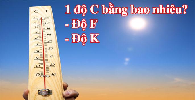 1 độ C bằng bao nhiêu độ F độ K