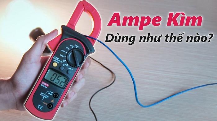 Ampe kìm sử dụng như thế nào