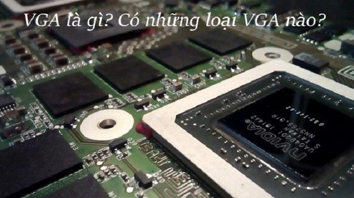 Khái niệm VGA là gì